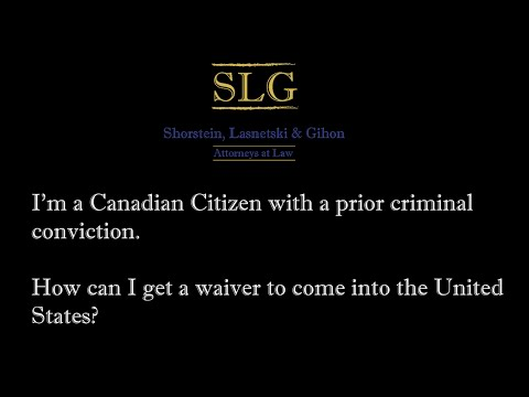I'm a canadian citizen with a criminal conviction. how can i get a waiver to come into the u.s.?