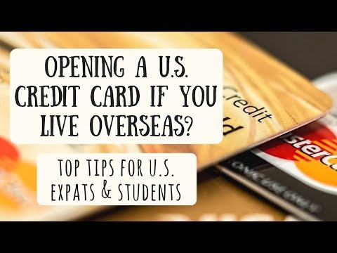 Can you open a us credit card if you live overseas   tips for expats, students & residents abroad