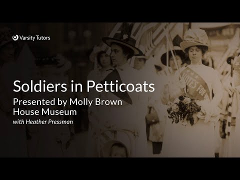 Varsity tutors' starcourse - soldiers in petticoats with molly brown house museum