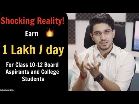 Know your worth - earn 1lakh/day   video for class 12 board aspirants and college students