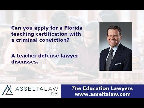 Can you apply for a florida teaching certification with a criminal conviction? a lawyer discusses.