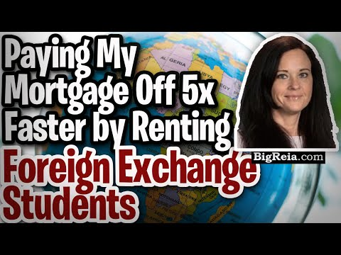 Get your mortgage paid by renting to foreign exchange students. how to find the best money tenants.