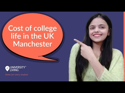 Cost of college life in the uk manchester | monthly expenses in uk manchester | study abroad 2021