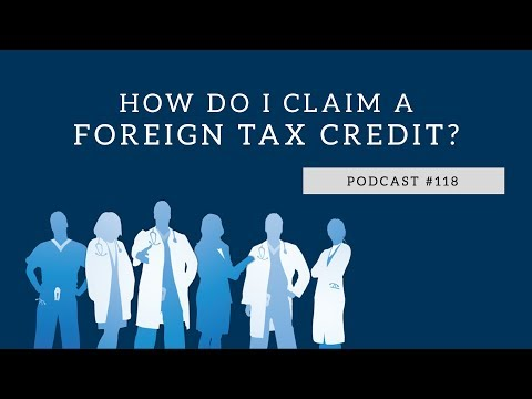 Podcast #118- how do i claim a foreign tax credit?