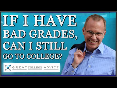 Video: if i have bad grades, can i still go to college?