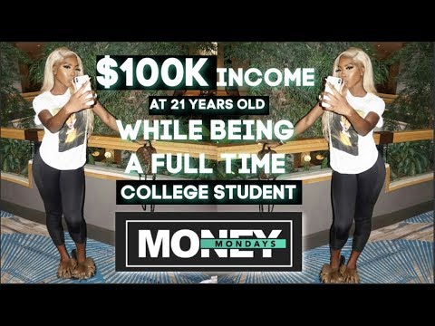Money mondays   how i made $100k/ six figures while in college at 21 years old how you can too!