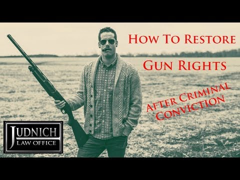 How to restore gun rights after criminal conviction